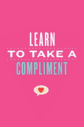 781c7c19c01ba4a6ed4478f6dc710d9b--compliment-quotes-positive-feedback